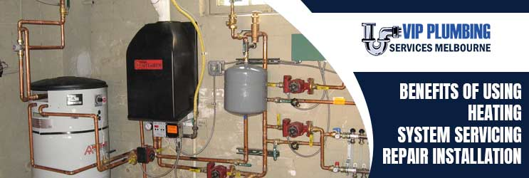 Benefits Of Using Heating System Servicing Repair Installation